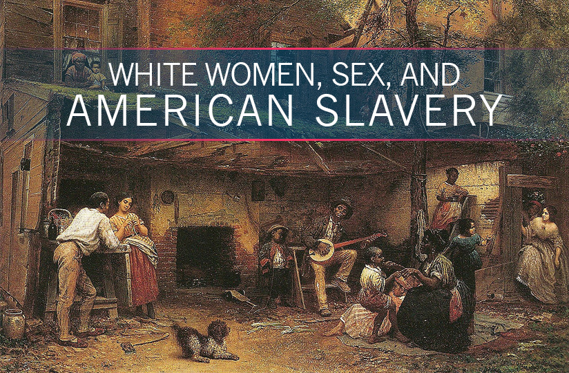White women having sex with black slaves