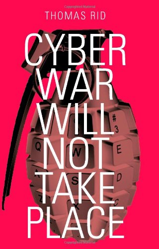 Book Review Quot Cyber War Will Not Take Place Quot Journalquest