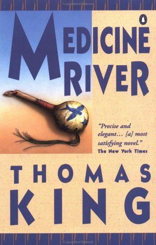 medicine river thomas king Thomas king, cm (born april 24, 1943) is an american-canadian writer and broadcast presenter who most often writes about north america's first  medicine river.