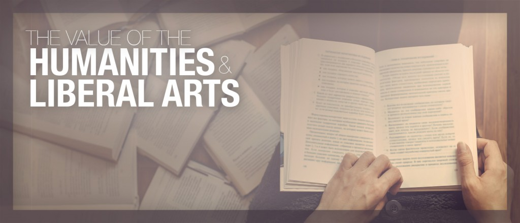 The Value of the Humanities & Liberal Arts