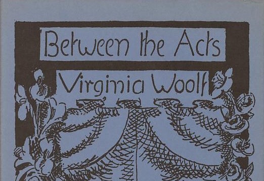 The Process Of Unity In Virginia Woolfs Between Acts