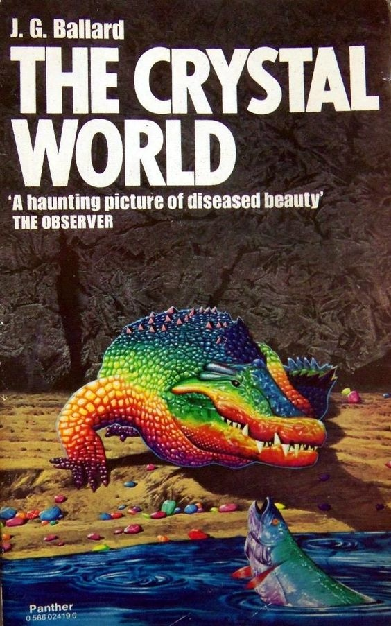 The Crystal World by J.G. Ballard