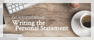 Writing a Graduate School Personal Statement