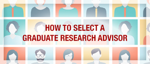 How to Select a Graduate Research Advisor